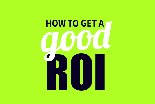 How to get a good marketing ROI